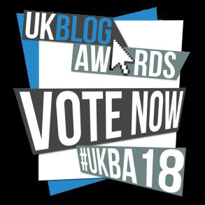Vote for me in the UK Blog Awards 2018